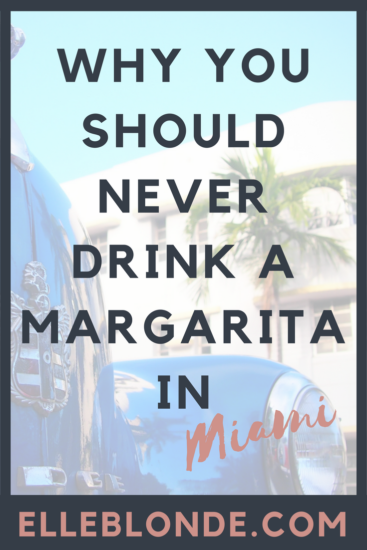 Why you should never drink Margaritas in Miami 1