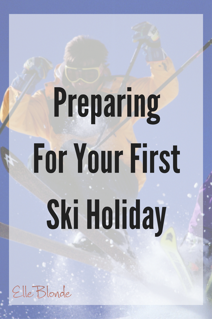 How To Best Prepare For Your 1st Skiing Holiday 1