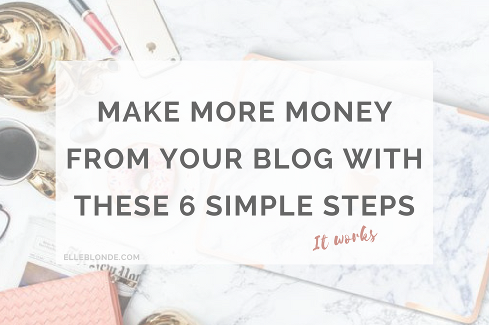 Make More Money from Your Blog with these 6 Simple steps