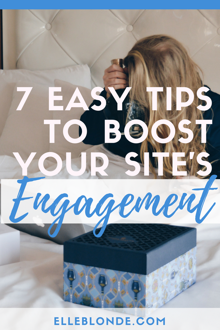 7 tips to boost the engagement to your website, for increasing page views on your blog and for growing your visibility | Elle Blonde Luxury Lifestyle Destination Blog & Business Coaching