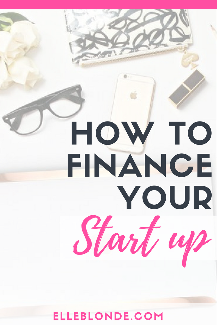 Looking for ideas how to finance your start up business idea? Check out these handy tips for financing a business venture | Elle Blonde Luxury Lifestyle Destination Blog