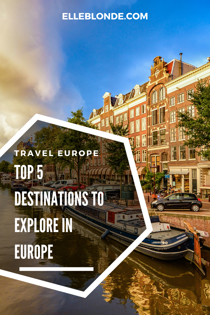 5 Destinations You Must Visit In Europe 9