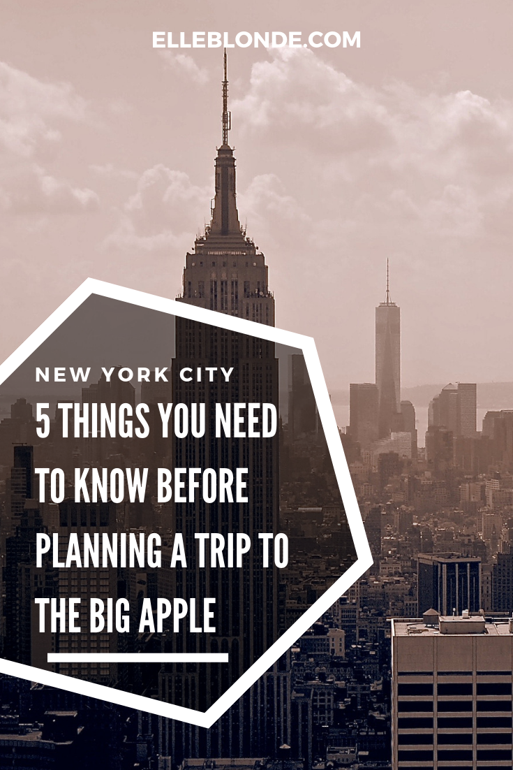 5 top tips for planning a visit to New York City | Things you should know before you visit the big apple | Travel Guide | Elle Blonde Luxury Lifestyle Destination Blog