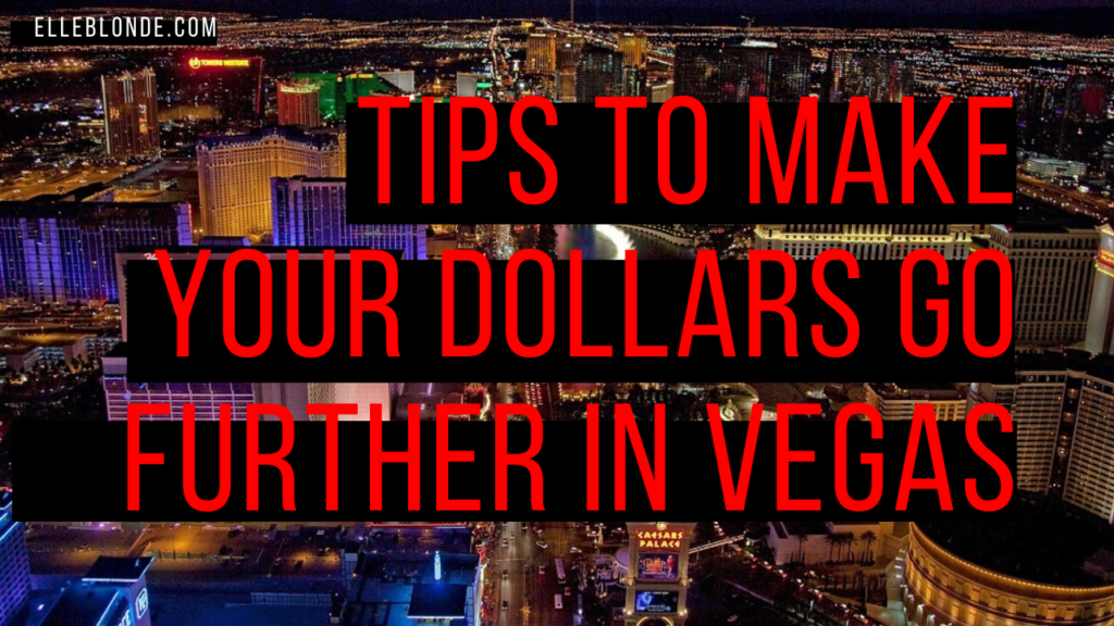 20 Easy Ways To Save Money In Vegas & Still Live Your Best Life 5