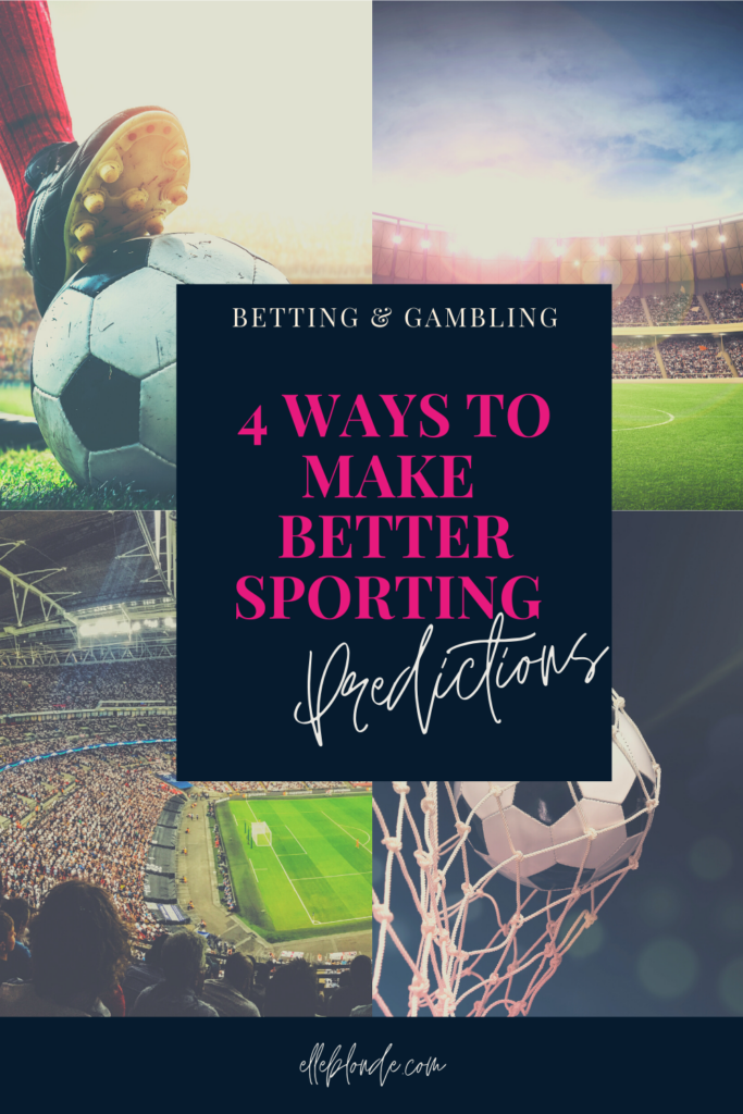 4 Ways to Make Better Sports Predictions when Placing a Bet | Elle Blonde Luxury Lifestyle Destination Blog