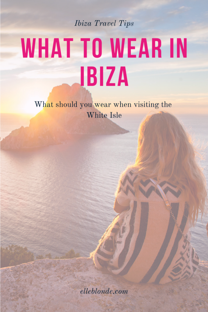 What to wear in Ibiza, your first time guide of what to wear when visiting the party White Isle | Travel Guide | Elle Blonde Luxury Lifestyle Destination Blog