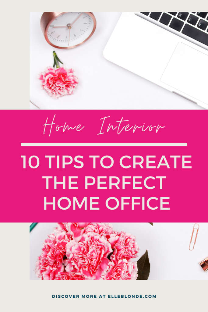 10 tips on designing a home office space | Home Interior | Elle Blonde Luxury Lifestyle Destination Blog