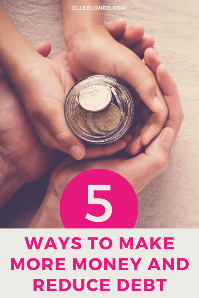 5 Money Making Ideas to Reduce Debt | Finance | Elle Blonde Luxury Lifestyle Destination Blog