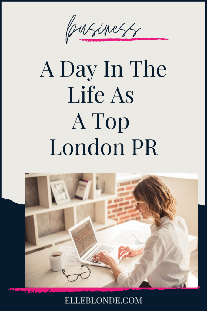 pr agency | Pinterest | A day in the life of London's top pr agency as a lady boss | Business tips | Elle Blonde Luxury Lifestyle Destination Blog