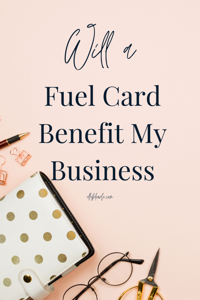 How does a business fuel card work? | Business Tips | Elle Blonde Luxury Lifestyle Destination Blog