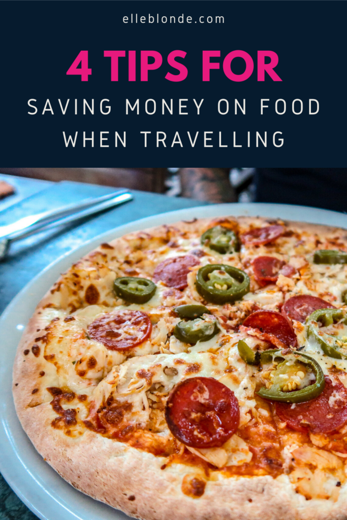 Pinterest Graphic | How to save money on food when travelling | Travel and Food Guide | Elle Blonde Luxury Lifestyle Destination Blog