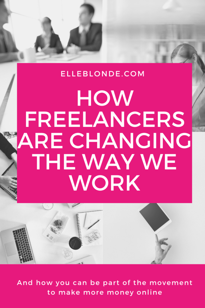 How freelancers are changing the way we do our jobs | Business Tips for Entrepreneurs | Elle Blonde Luxury Lifestyle Destination Blog