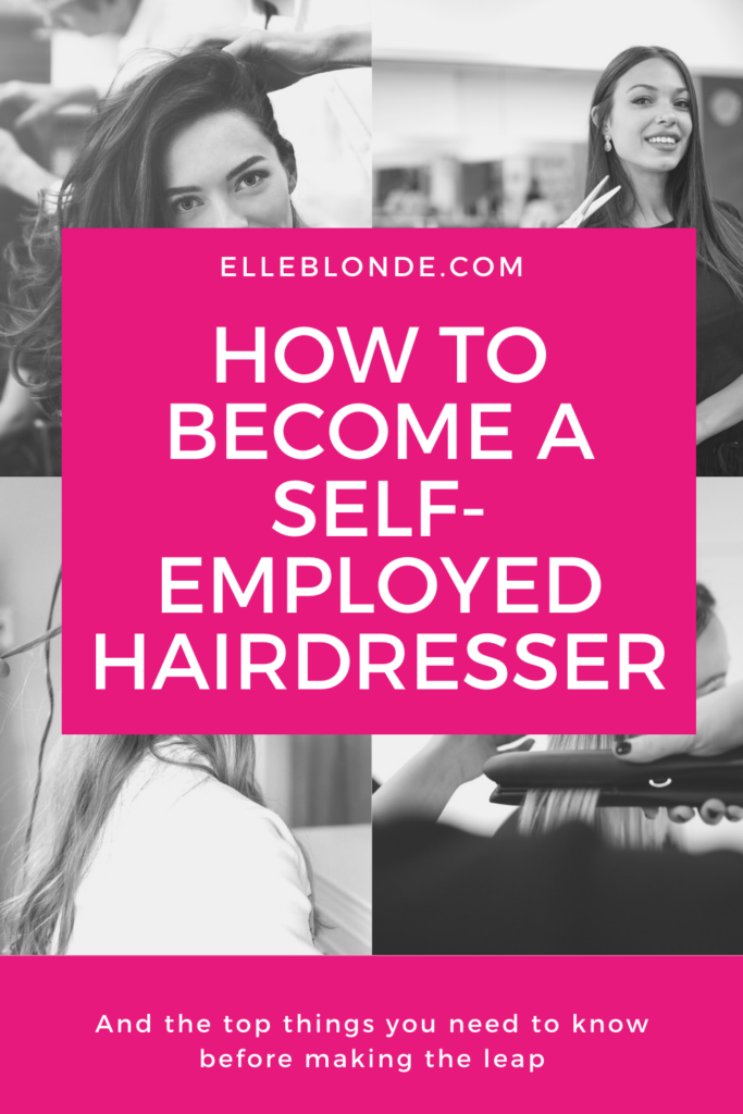 How to become a self-employed hairdresser | Business Tips | Elle Blonde Luxury Lifestyle Destination Blog B