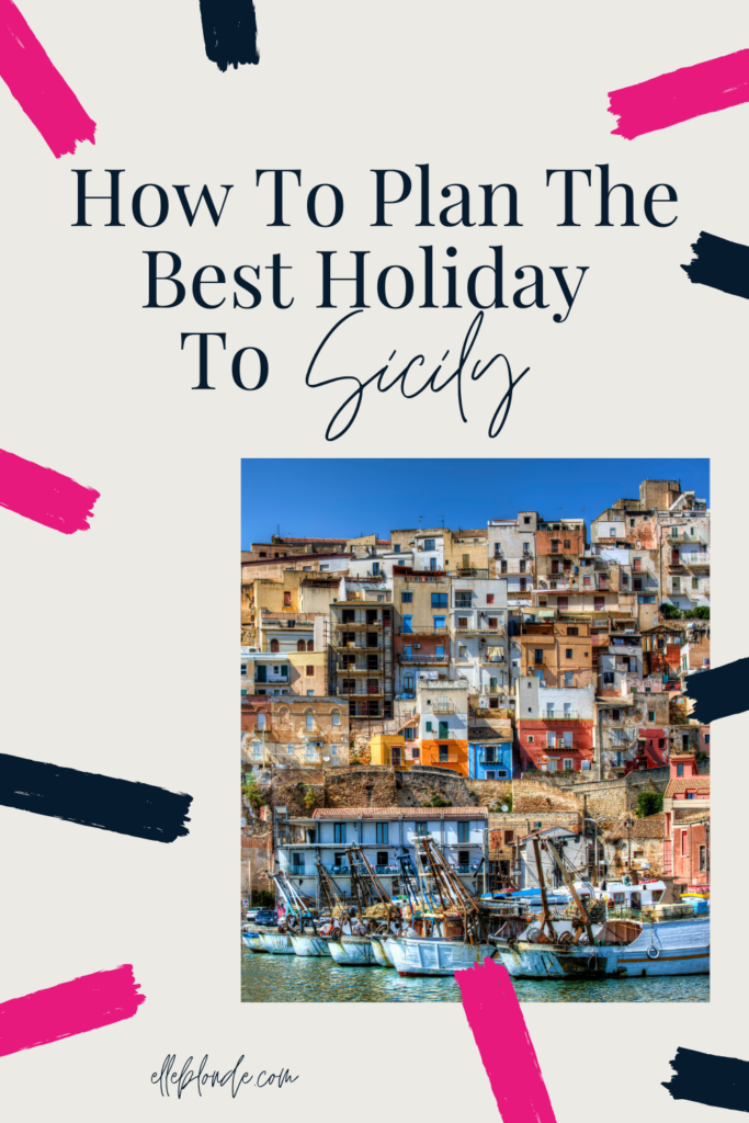 How to plan a great holiday to Sicily Italy | Travel Guide & Tips | Elle Blonde Luxury Lifestyle Destination Blog