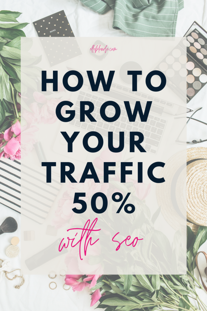 Pinterest graphics to help with seo strategy to increase traffic to your blog | Blogging tips | Elle Blonde Luxury Lifestyle Destination Blog