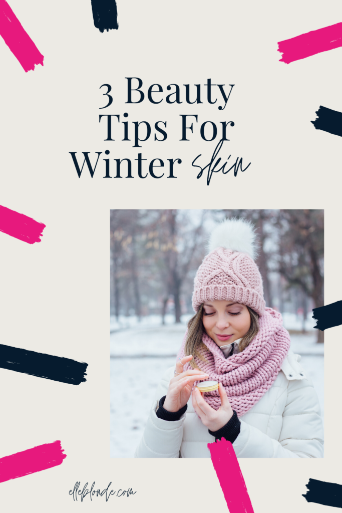 3 Top Beauty Tips For Winter Skin and Skiing | Beauty Routine | Elle Blonde Luxury Lifestyle Destination Blog