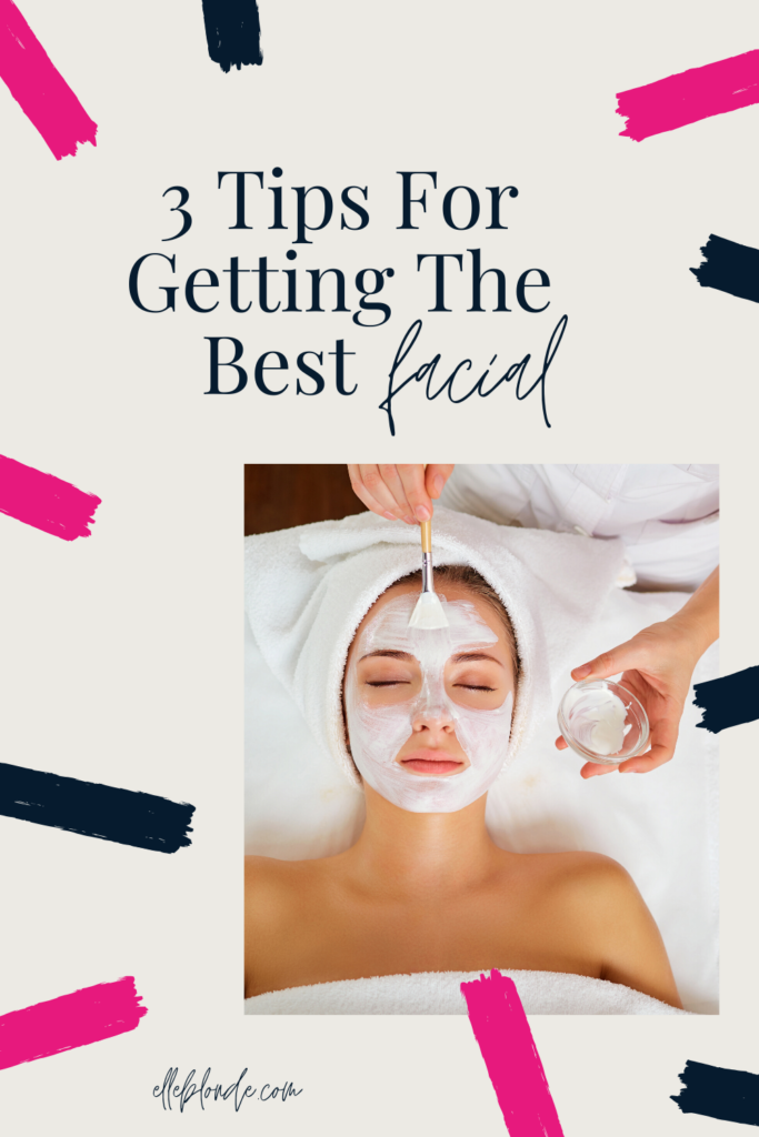 3 Reasons You Should Get A Facial For Your Skin | Beauty Tips & Advice | Elle Blonde Luxury Lifestyle Destination Blog