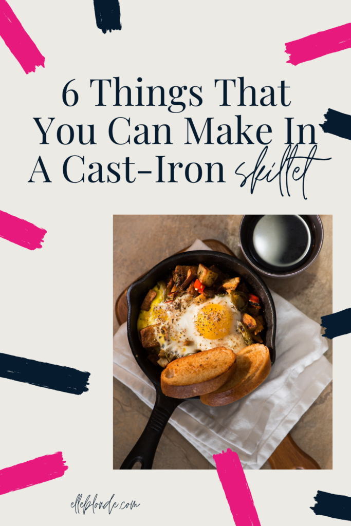 The Best Things To Cook In A Cast Iron Skillet | Food Guide | Elle Blonde Luxury Lifestyle Destination Blog