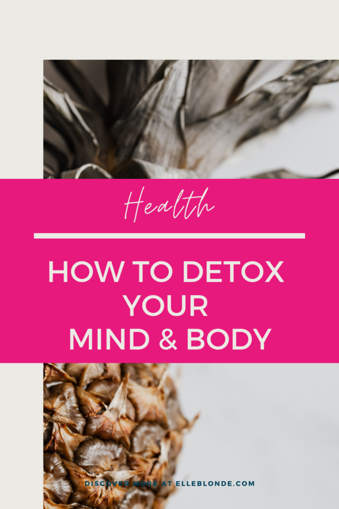How to prepare your mind and body for a detox | Health Tips | Elle Blonde Luxury Lifestyle Destination Blog
