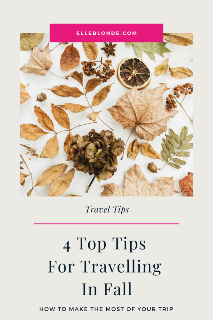 How To Travel In Fall | Travel Tips | Elle Blonde Luxury Lifestyle Destination Blog
