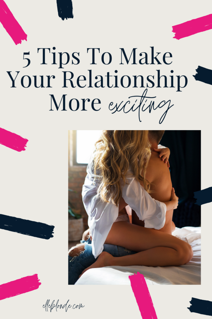 Make your relationship more exciting with these 5 simple tips   Elle Blonde Luxury Lifestyle Destination Blog