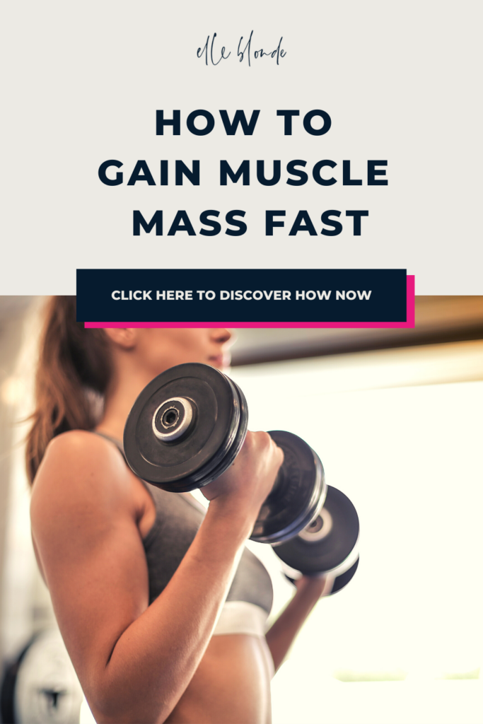 How to gain muscle mass fast | Fitness Tips | Elle Blonde Luxury Lifestyle Destination Blog