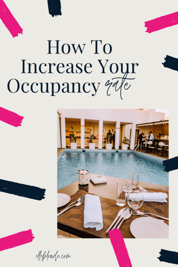 How To Increase Vacation Rental Occupancy Rates | Business Tips | Elle Blonde Luxury Lifestyle Destination Blog